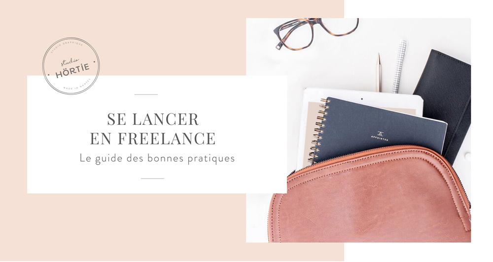Se lancer en freelance : le guide des bonnes pratiques
